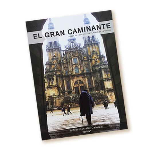 El gran Caminante, un libro que no te puedes perder sobre las vivencias del Camino De Santiago